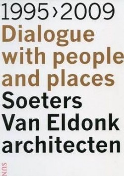 1995-2009 Dialogue with people and places. Soeters Van Eldonk architecten