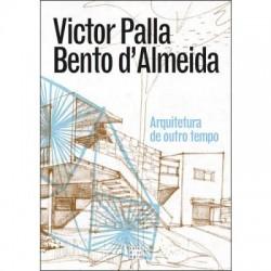Victor Palla e Bento d'Almeida Arquitetura de Outro Tempo