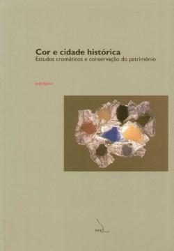 Cor e cidade histórica - estudos cromáticos e conservação do património