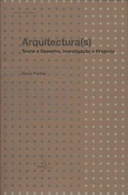 Arquitectura(s). história e critica, ensino e profissão