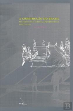 A Construção do Brasil: relações com a cultura arquitectónica portuguesa