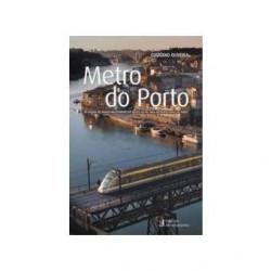 Metro do Porto os passos do maior investimento do século XX na área metropolitana do Porto